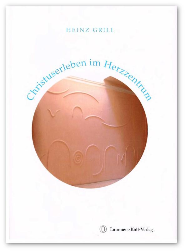 Heinz Grill, Das Chrituserleben iM Herzzentrum