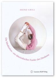 Heinz Grill, Meditation ein überirdischer Funke
