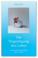 Heinz Grill – Die Vergeistigung des Leibes, Cover