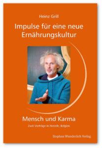 Heinz Grill, Impulse für eine neue Ernährungskultur - Mensch und Karma