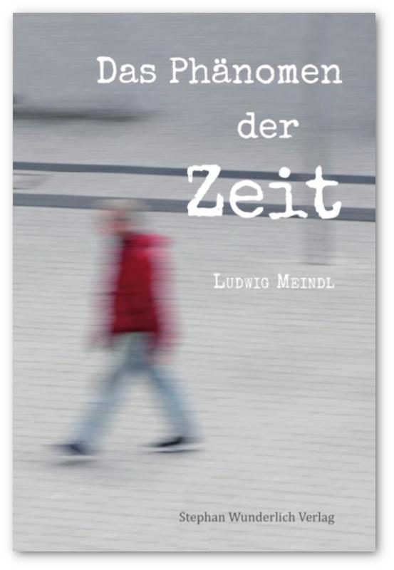 Ludwig Meindl – Das Phänomen der Zeit