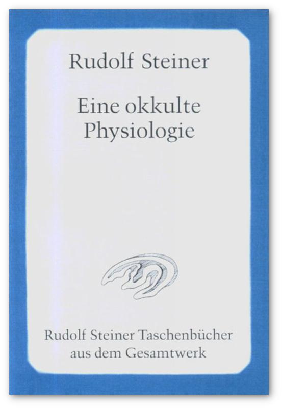 steiner-eine-okkulte-physiologie